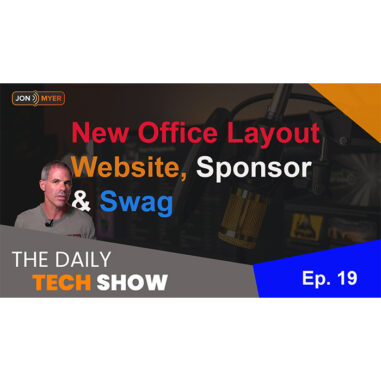 Ep#19 Daily Tech Show: New Website, Office Upgrades, Swag, & Sponsor