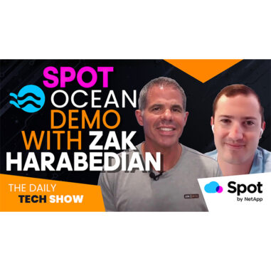Ep#17 Daily Tech Show: Spot Ocean Demo with Zak Harabedian
