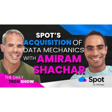 Ep#2 Spot Data Mechanics Acquisition & more with Amiram Shachar