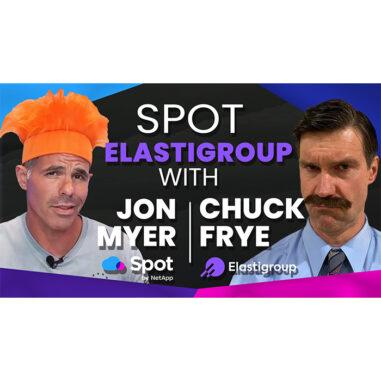 Ep#3 Spot Elastigroup with Jon Myer & Chuck Frye