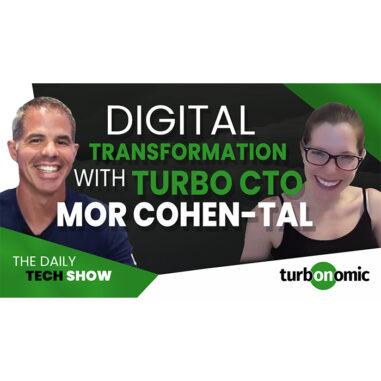 Ep#5 Daily Tech Show – Digital Transformation w/ Turbonomic CTO Mor Cohen-Tal