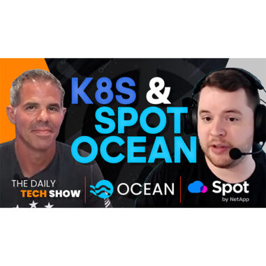 Ep#6 Daily Tech Show Kubernetes, Pokemon GO, and Spot Ocean with John Slaughter