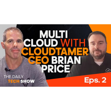 Ep#9 Daily Tech Show Multi Cloud with Cloudtamer CEO Brian Price