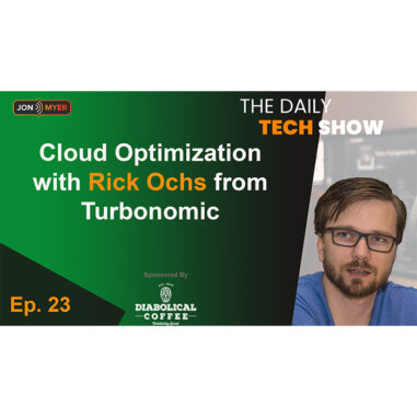 Ep#23 Daily Tech Show: Cloud Optimization with Rick Ochs from Turbonomic